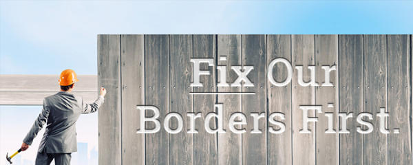 FIX OUR BORDERS FIRST!
