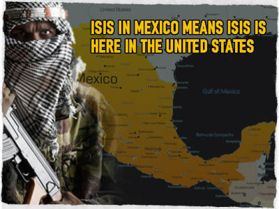 ISIS In Mexico, Means ISIS Is Here In The United States