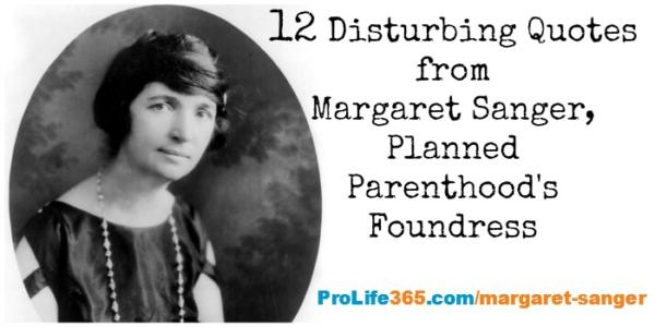 12 Disturbing Quotes from Margaret Sanger: Planned Parenthood's Foundress