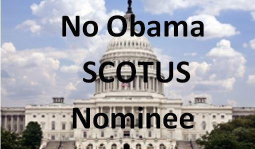 ALERT – NO HEARINGS NO VOTE ON SCALIA REPLACEMENT UNTIL AFTER ELECTION!