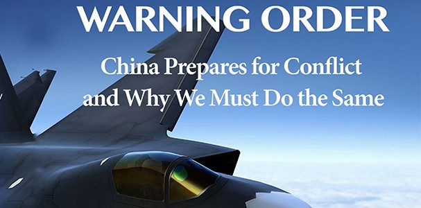 BOOK RELEASE: Warning Order: China Prepares for Conflict, and Why We Must Do the Same