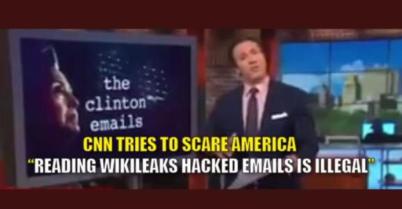 VIDEO: CNN Attempts to SCARE America by Saying it's ILLEGAL to READ Wikileaks Hacked Emails