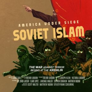"MOVIE NOW LIVE: ""America Under Siege: Soviet Islam"""