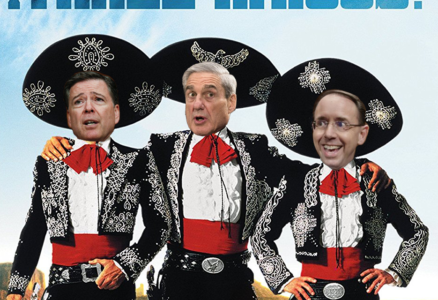 Mueller, Rosenstein, and Comey: The Three Amigos from the Deep State.