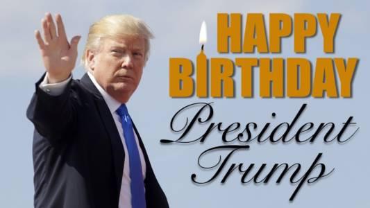 Birth of Donald Trump – Happy Birthday President Trump!
